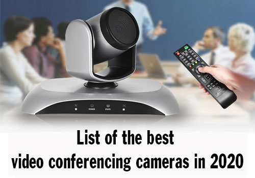 List of the best video conferencing cameras in 2020 for businesses